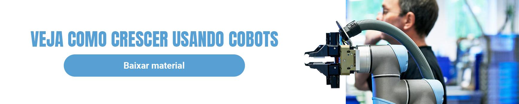 Material Rico: O que você precisa saber para crescer usando cobots